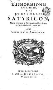 Satyricon, nunc primum in VI partes dispertitum et notis illustratum ... accessit Conspiratio Anglicana