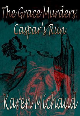 The Grace Murders  Caspar s Run