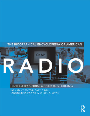 The Biographical Encyclopedia of American Radio PDF