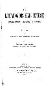 La limitation des fonds de terre dans ses rapports avec le droit de propriété: étude sur l'histoire du droit romain de la propriété