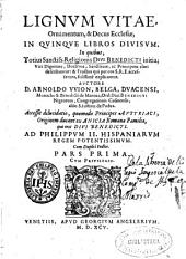 Lignum vitae, ornamentum, & decus Ecclesiae: in quinque libros diuisum : in quibus totius Sanctiss. Religionis diui Benedicti initia, viri dignitate, doctrina ... explicantur