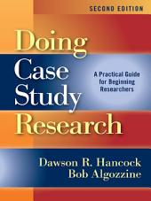 Doing Case Study Research: A Practical Guide for Beginning Researchers, SECOND EDITION
