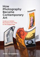How Photography Became Contemporary Art PDF