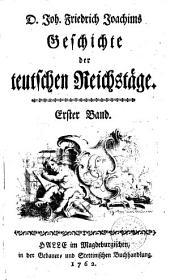 Geschichte der teutschen Reichstaege: Band 1