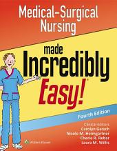 Medical-Surgical Nursing Made Incredibly Easy!: Edition 4