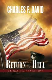 Return To Hell: U.S. Marines In ( Vietnam )