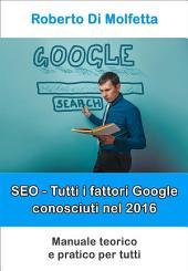 SEO - Tutti i fattori Google conosciuti