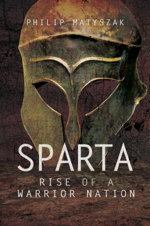Sparta  Rise of a Warrior Nation
