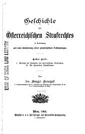 Geschichte des österreichischen Strafrechtes in Verbindung mit einer Erläuterung seiner Grundsätzlichen Bestimmungen ...
