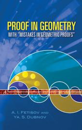 "Proof in Geometry: With ""Mistakes in Geometric Proofs"""