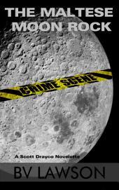 The Maltese Moon Rock: A Scott Drayco Novelette