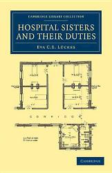 Hospital Sisters And Their Duties Book PDF