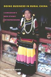 Doing Business in Rural China: Liangshan's New Ethnic Entrepreneurs