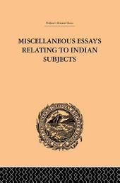 Miscellaneous Essays Relating to Indian Subjects: Volume 2