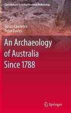 An Archaeology of Australia Since 1788 PDF