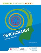 Edexcel Psychology for A Level: Book 1