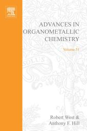 Advances in Organometallic Chemistry: Volume 51