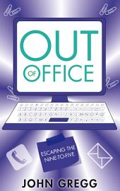 Out of Office: Escaping the Nine-to-Five