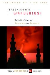 Wanderlust: Real-Life Tales of Adventure and Romance