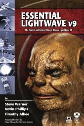 Essential LightWave v9: The Fastest and Easiest Way to Master LightWave 3D