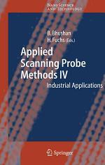 Applied Scanning Probe Methods IV