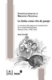 La timba como rito de pasaje: la narrativa del juego en la construcción de la modernidad porteña (Buenos Aires, 1900-1935)