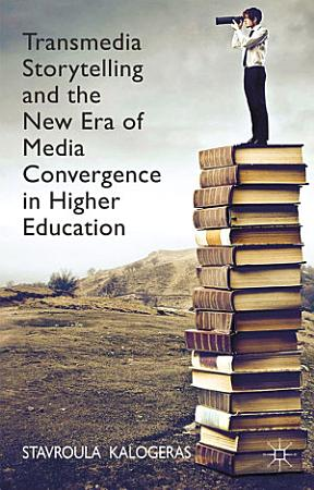 Transmedia Storytelling and the New Era of Media Convergence in Higher Education PDF