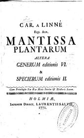 Car. a Linné ... Mantissa plantarum altera generum editionis VI. & specierum editionis II.