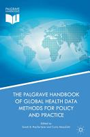 The Palgrave Handbook of Global Health Data Methods for Policy and Practice PDF