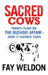 Sacred Cows: The Rushdie Affair - How it Seemed Then
