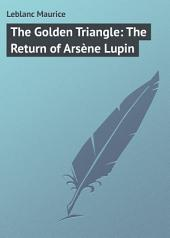The Golden Triangle: The Return of Arsène Lupin