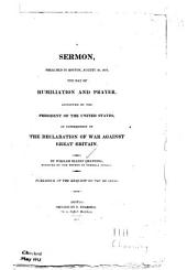 A Sermon, Preached in Boston, August 20, 1812, the Day of Humiliation and Prayer: Appointed by the President of the United States, in Consequence of the Declaration of War Against Great Britain