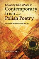 Knowing One s Place in Contemporary Irish and Polish Poetry PDF