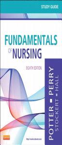 Study Guide for Fundamentals of Nursing E-Book