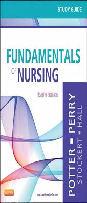 Study Guide for Fundamentals of Nursing E-Book: Edition 8