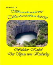 Schmökerkiste Band 1 - Der Spion von Kimberley