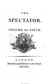 The Spectator. Volume the First [-the Eighth]: Volume 6