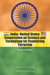 India-United States Cooperation on Science and Technology for Countering Terrorism: Summary of a Workshop