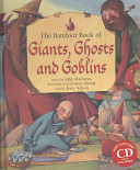 The Barefoot Book of Giants  Ghosts  and Goblins