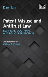 Patent Misuse and Antitrust Law: Empirical, Doctrinal and Policy Perspectives