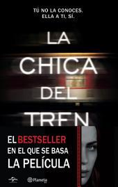 La chica del tren (Edición mexicana): Tú no la conoces, ella a ti, sí