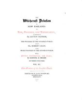 The Witchcraft Delusion in New England: Its Rise, Progress, and Termination, as Exhibited by Dr. Cotton Mather in The Wonders of the Invisible World, and by Mr. Robert Calef in His More Wonders of the Invisible World, Volume 7