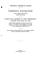 Foreign Exchange and Other Related Transactions: Executive Order of the President Dated January 26, 1918 : Issued Under Authority of Title 7 of the Act of June 15, 1917, Known as the Espionage Act, and Section 5 of the Act of October 6, 1917, Known as the Trading-with-the-enemy Act ...