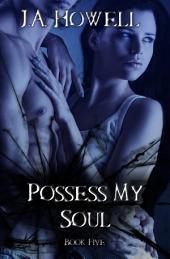 Possess My Soul: #5 The Possess Saga