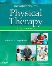 Introduction to Physical Therapy- E-BOOK: Edition 4