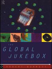 The Global Jukebox: The International Music Industry