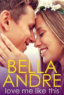 Love Me Like This  The Morrisons  Contemporary Romance  Book