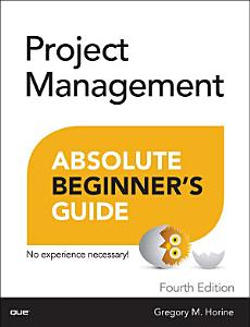 Project Management Absolute Beginner s Guide Book