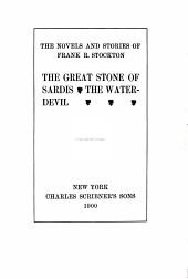 The Novels and Stories of Frank R. Stockton: The great stone of Sardis. The water-devil
