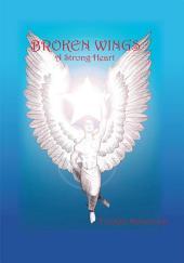 Broken Wings: A Strong Heart